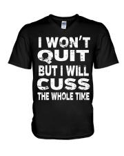 I Won't Quit But I Will Cuss The Whole Time V-Neck T-Shirt thumbnail