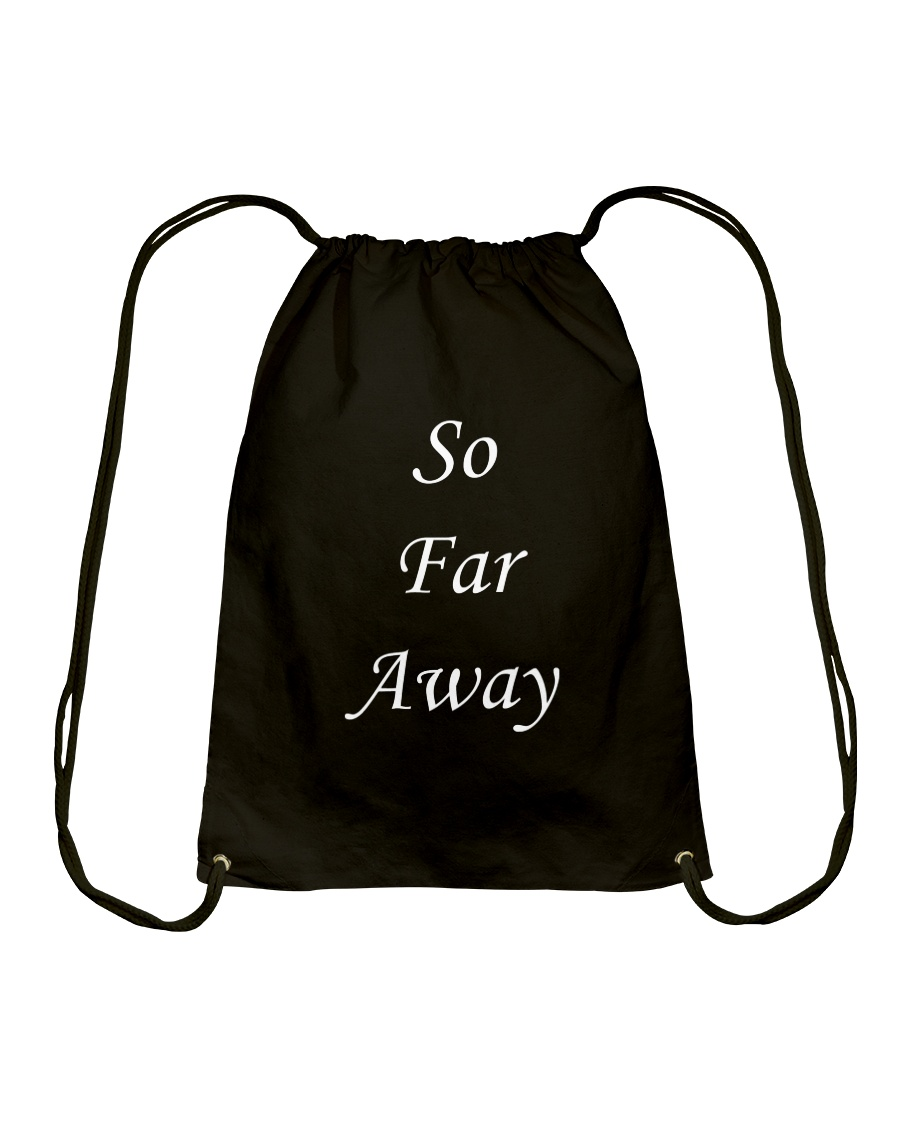 So far away Drawstring Bag
