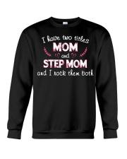 I Have Two Titles Mom and Step Mom Crewneck Sweatshirt thumbnail