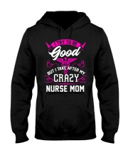I Try To Be Good But I Take After My Crazy Mom Hooded Sweatshirt thumbnail