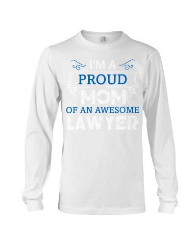 I'm Proud Mom of an Awesome Lawyer T-shirt