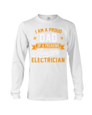 I Am a Proud Dad of a Freaking Awesome Electrician Long Sleeve Tee thumbnail