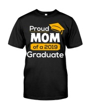 Proud Mom of a 2019 Graduate T-shirt Classic T-Shirt front
