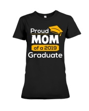 Proud Mom of a 2019 Graduate T-shirt Premium Fit Ladies Tee thumbnail