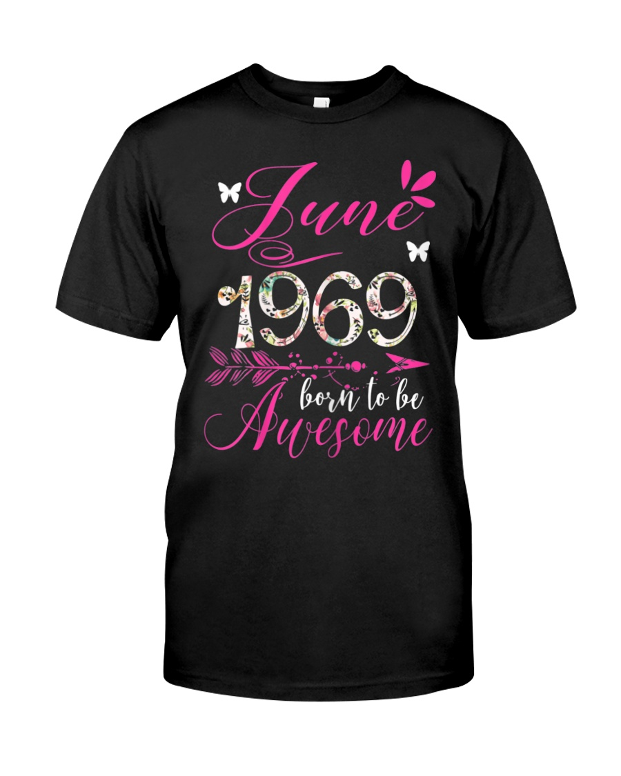 WOMENS MADE IN JUNE 1969 FLORAL T SHIRT 50 BORN TO Classic T-Shirt