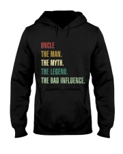 UNCLE THE MAN THE MYTH THE LEGEND THE BAD INFLUENC Hooded Sweatshirt thumbnail