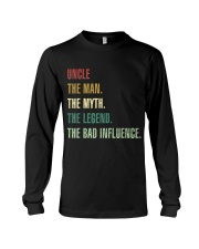 UNCLE THE MAN THE MYTH THE LEGEND THE BAD INFLUENC Long Sleeve Tee thumbnail