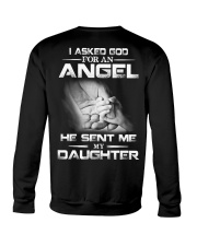 I Asked God For An Angel He Sent Me My Daughter  Crewneck Sweatshirt thumbnail