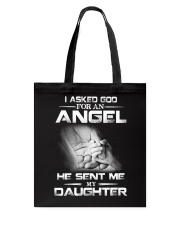 I Asked God For An Angel He Sent Me My Daughter  Tote Bag thumbnail