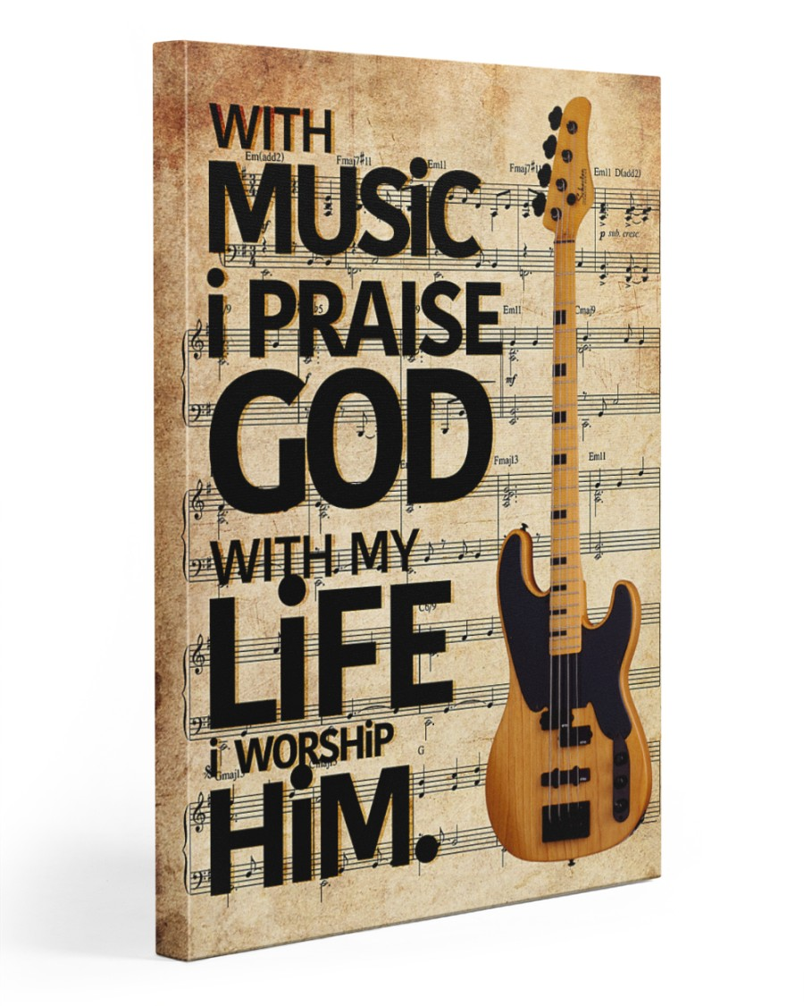 With Music I Praise God  Bass Guitar 20x30 Gallery Wrapped Canvas Prints