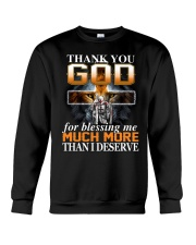 Thank You God For Blessing Me Much More Than I Des Crewneck Sweatshirt thumbnail