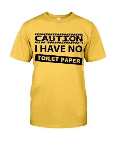 Caution- I have no tolet paper