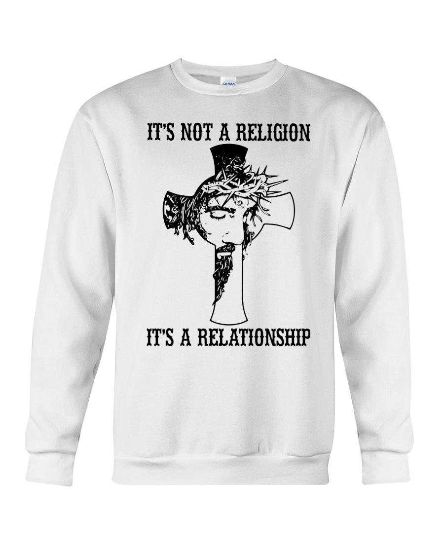It's Not A Religion It's A Relationship Crewneck Sweatshirt