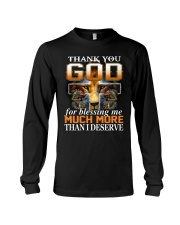 Thank You God For Blessing Me Much More Than  Long Sleeve Tee thumbnail