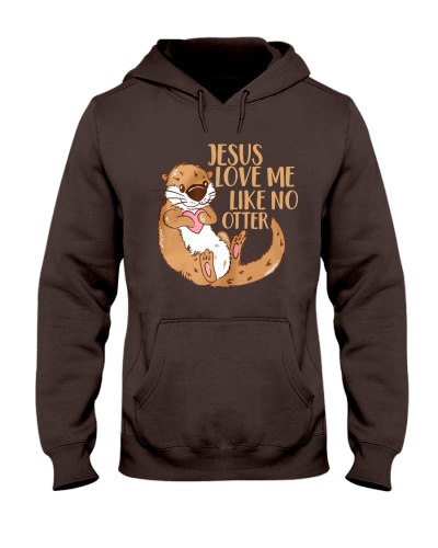 Jesus Love Me Like No Otter