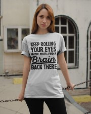 Keep Rolling Your Eyes Classic T-Shirt apparel-classic-tshirt-lifestyle-19