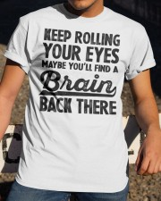 Keep Rolling Your Eyes Classic T-Shirt apparel-classic-tshirt-lifestyle-28