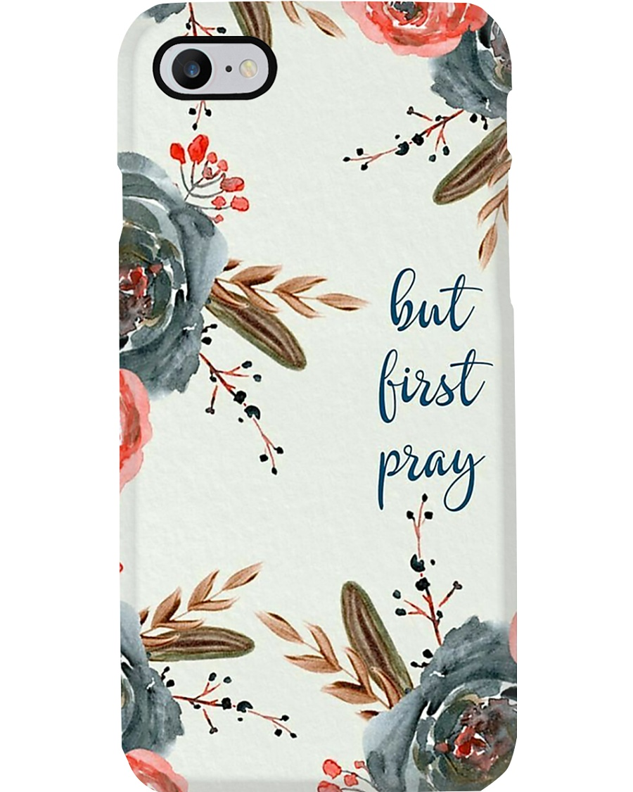 But First Pray Phone Case