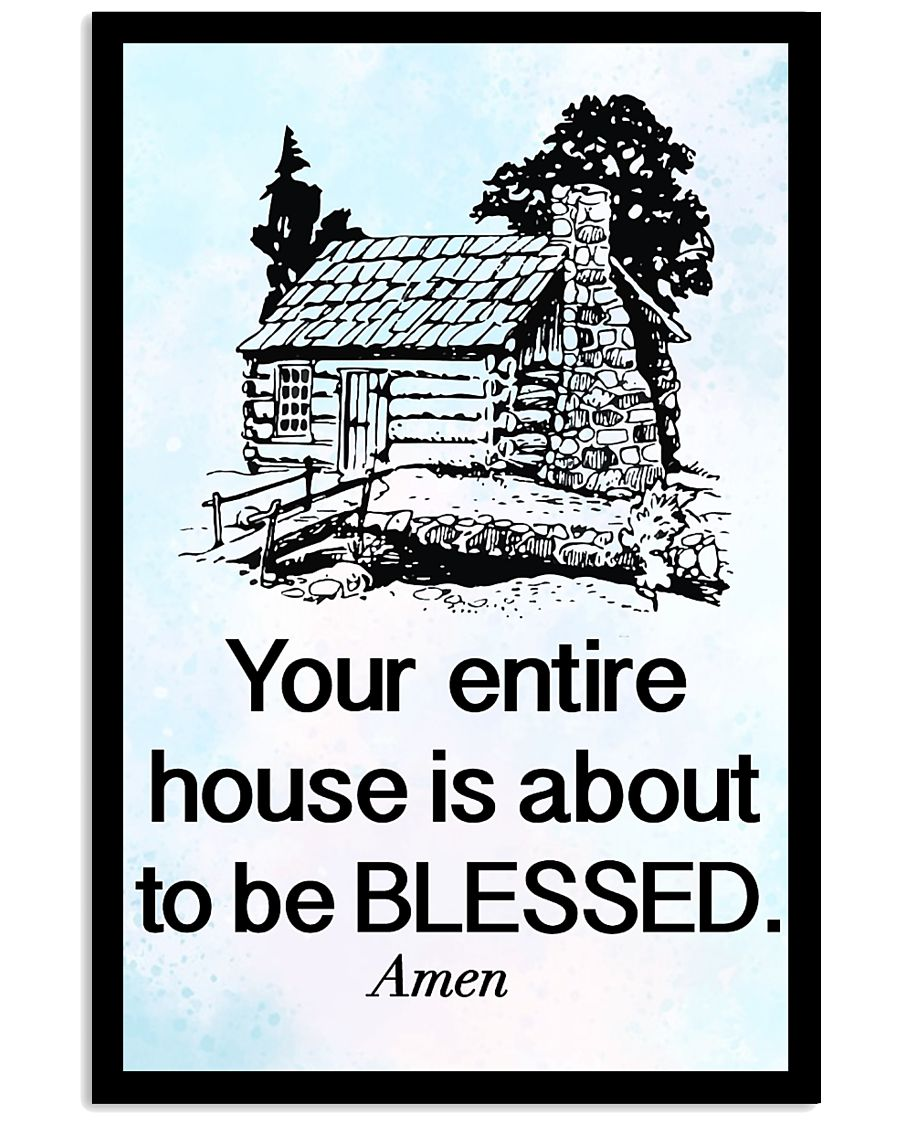 Your entire house is about to be blessed 11x17 Poster