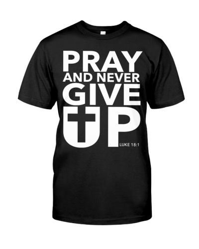 Pray And Never Give Up