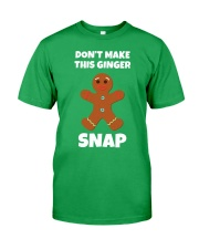 DON'T MAKE THIS GINGER SNAP Classic T-Shirt thumbnail