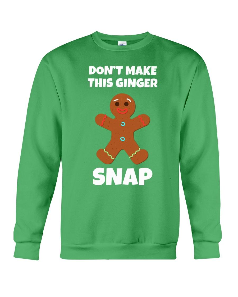 DON'T MAKE THIS GINGER SNAP Crewneck Sweatshirt