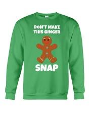 DON'T MAKE THIS GINGER SNAP Crewneck Sweatshirt front