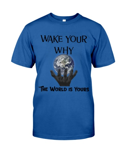 Wake Your WHY the world is yours
