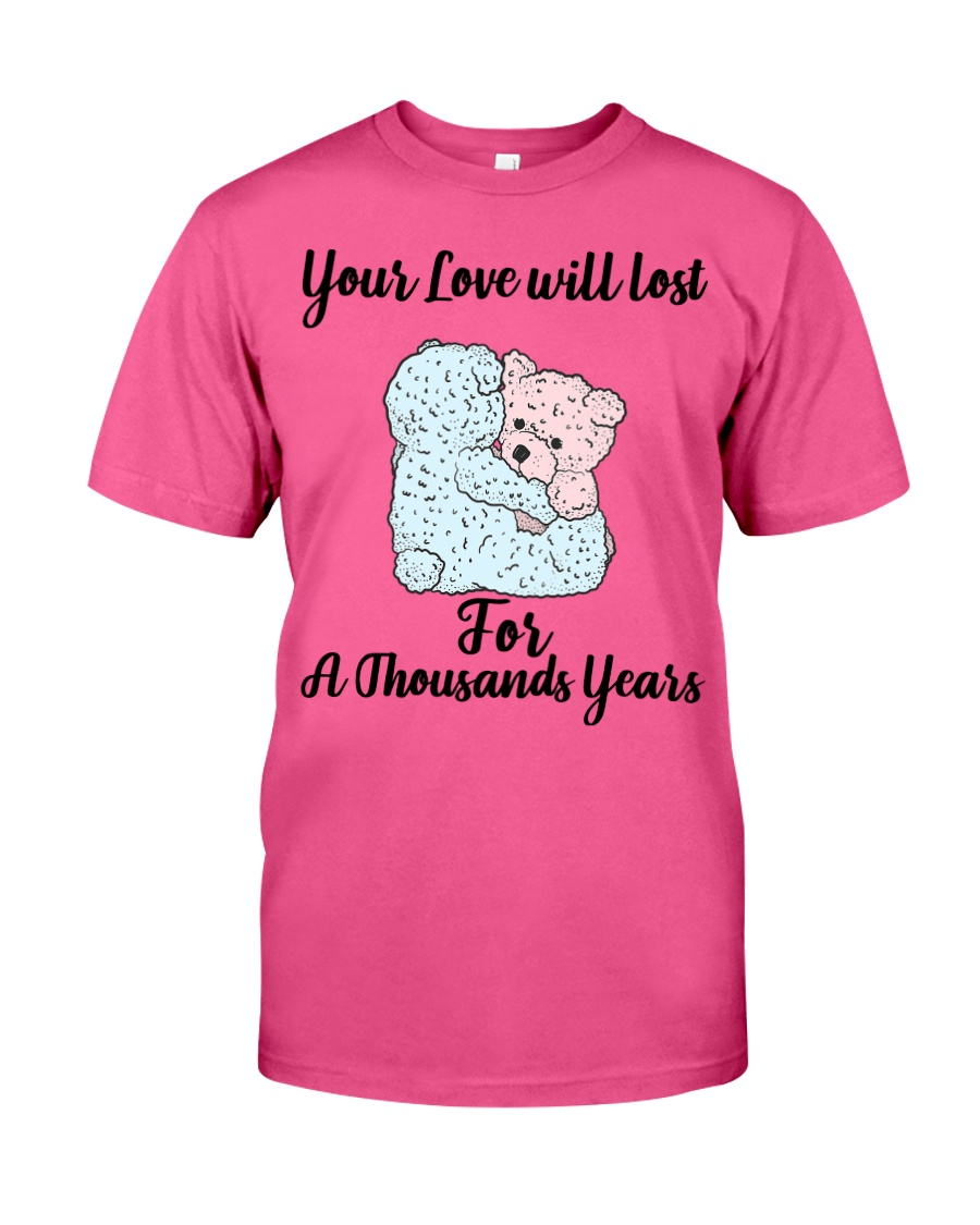 Your love will lost for a thousand years  Classic T-Shirt
