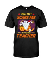 You Can't Scare Me I'm Retired Teacher Halloween Classic T-Shirt front