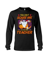 You Can't Scare Me I'm Retired Teacher Halloween Long Sleeve Tee thumbnail