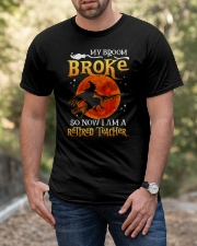 My Broom Broke - I'm Retired Teacher Halloween Classic T-Shirt apparel-classic-tshirt-lifestyle-front-53