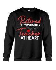 Retired But Forever A Teacher At Heart Crewneck Sweatshirt thumbnail