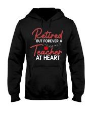 Retired But Forever A Teacher At Heart Hooded Sweatshirt thumbnail