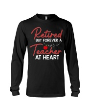 Retired But Forever A Teacher At Heart Long Sleeve Tee thumbnail