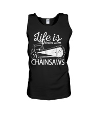 Funny Chainsaw T-Shirt Life Is Bette Unisex Tank thumbnail
