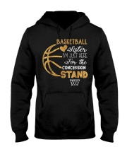 Basketball Sister I'm Just Here for t Hooded Sweatshirt thumbnail