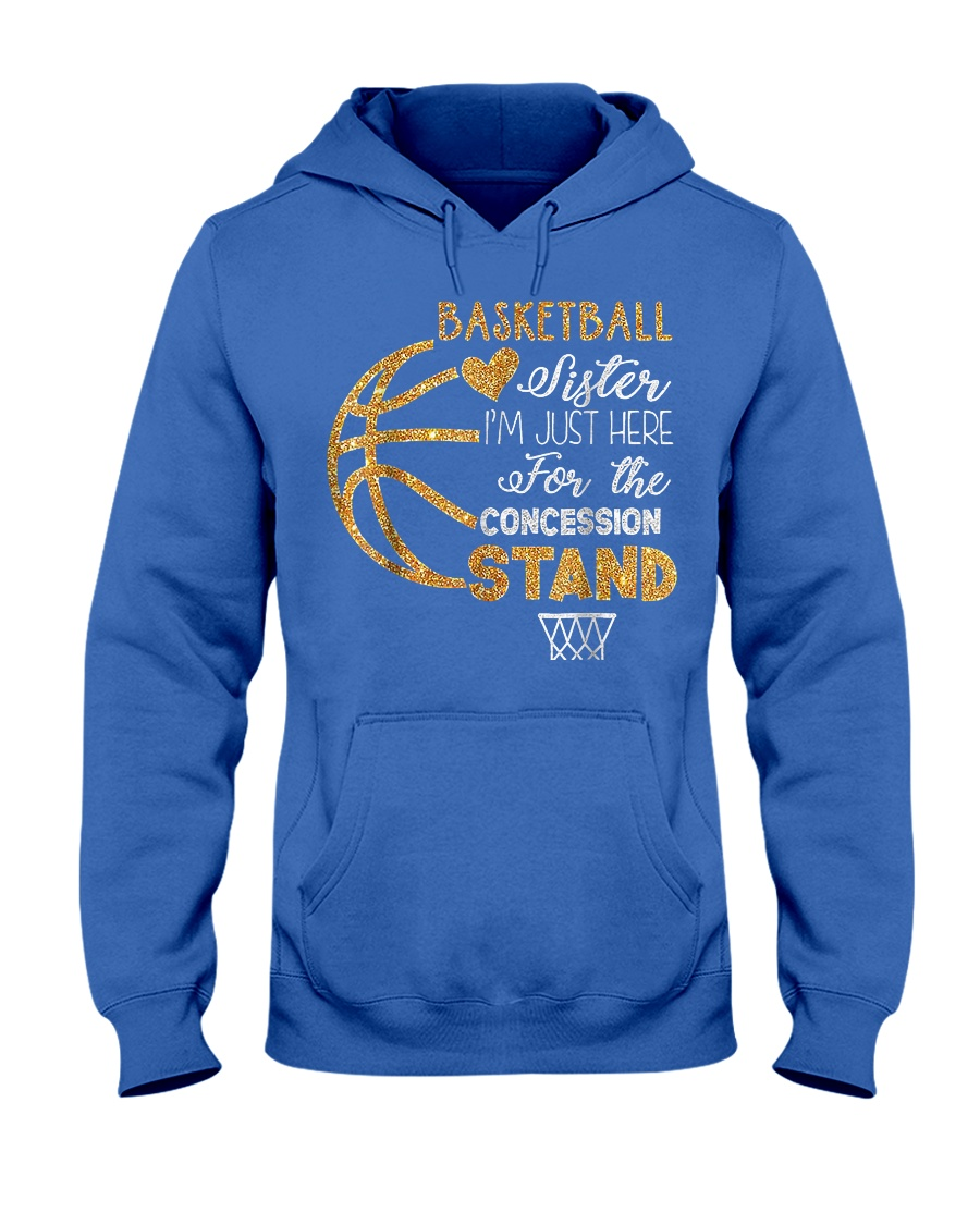 Basketball Sister I'm Just Here for t Hooded Sweatshirt