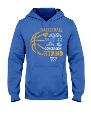Basketball Sister I'm Just Here for t Hooded Sweatshirt front