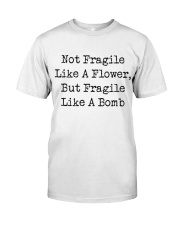 Not Fragile Like A Flower Classic T-Shirt thumbnail