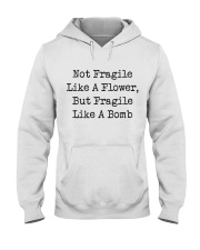 Not Fragile Like A Flower Hooded Sweatshirt thumbnail