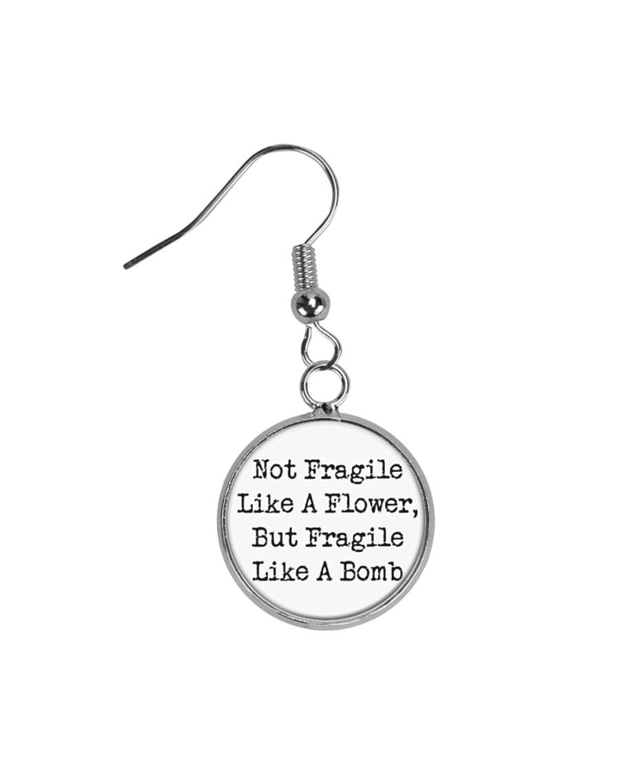 Not Fragile Like A Flower Circle Earrings