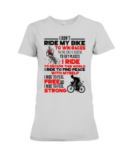 I DON'T RIDE MY BIKE TO WIN RACES Premium Fit Ladies Tee thumbnail