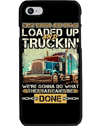 East bound and down Loaded up and truckin'