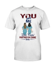 You and me - Nursing partner in crime Classic T-Shirt thumbnail