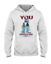 You and me - Nursing partner in crime Hooded Sweatshirt thumbnail