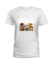Need all dogs Ladies T-Shirt thumbnail