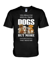 Need all dogs V-Neck T-Shirt front
