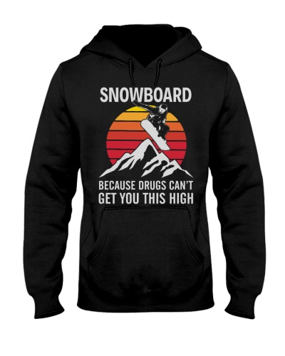 Snowboard Because Get You This High