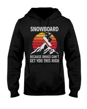 Snowboard Because Get You This High Hooded Sweatshirt front